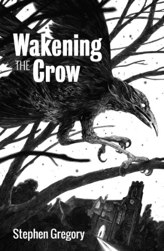 Wakening the Crow: Stephen Gregory