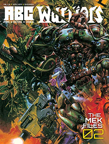 A.B.C. Warriors: 02 (Mek Files): Mills, Pat, Walker, Kev