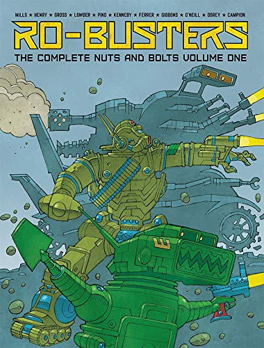 The Ro-Busters the Complete Nuts and Boltsvol. 1: Pat Mills