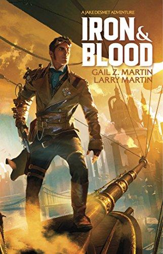 Iron and Blood (Jake Desmet 1): Martin, Gail Z