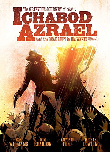 9781781083727: The Grievous Journey of Ichabod Azrael (and the Dead Left in His Wake)