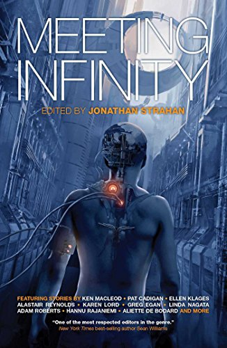 Meeting Infinity: Williams, Sean, Sterling, Bruce, Sriduangkaew, Benjanun, Owomoyela, An, Naam, ...