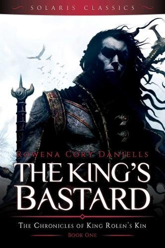 9781781085325: The King's Bastard (King Rolen's Kin)