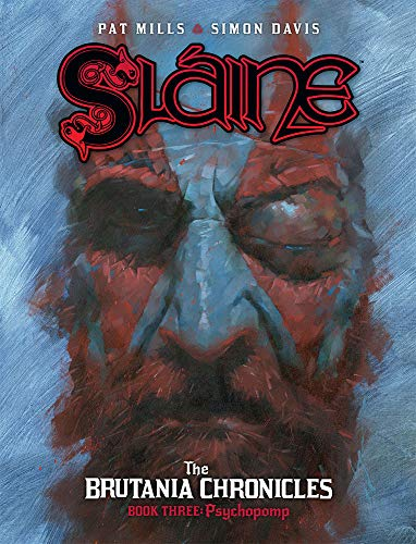 Slaine The Brutania Chronicles: Psychopomp: Mills, Pat