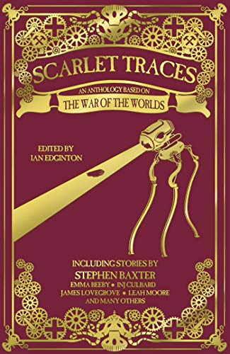 9781781087466: Scarlet Traces: A War of the Worlds Anthology