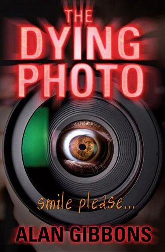 The Dying Photo (178112020X) by Alan Gibbons
