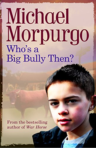 Who'S a Big Bully, Then? (9781781121320) by Michael Morpurgo
