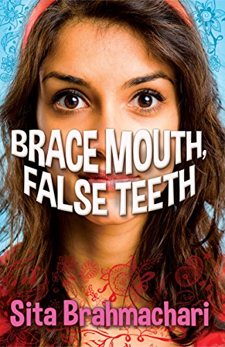 Brace Mouth, False Teeth (Paperback): Sita Brahmachari