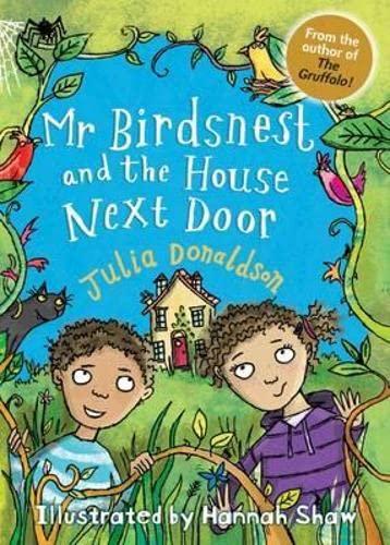 Mr Birdsnest and the House Next Door: Julia Donaldson