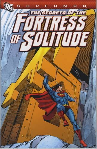 9781781160800: Secrets of the Fortress of Solitude