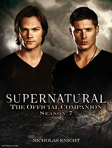 9781781161081: Supernatural: The Official Companion Season 7