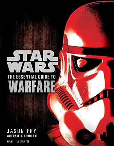 9781781161401: Star Wars: The Essential Guide to Warfare. Jason Fry, Paul R. Urquhart