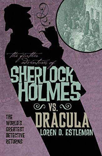 The Further Adventures of Sherlock Holmes -: Loren D. Estleman