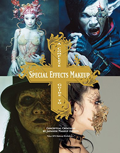 9781781161449: A Complete Guide to Special Effects Makeup (Tokyo Sfx Makeup Workshop)