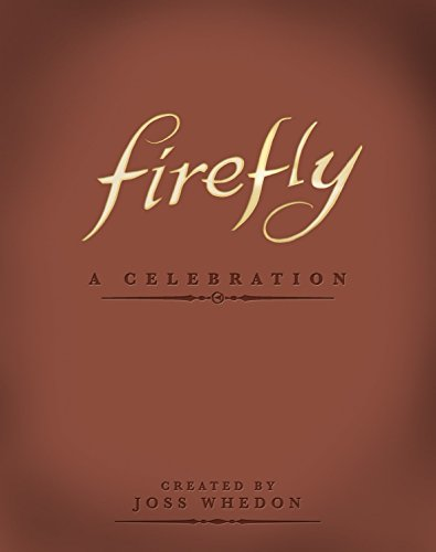 9781781161685: Firefly: A Celebration (Anniversary Edition)