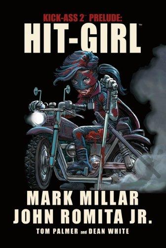Kick-Ass 2 Prelude - Hit Girl: Millar, Mark