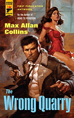 The Wrong Quarry (Hard Case Crime) (Hard Case Crime Novels): Max Allan Collins