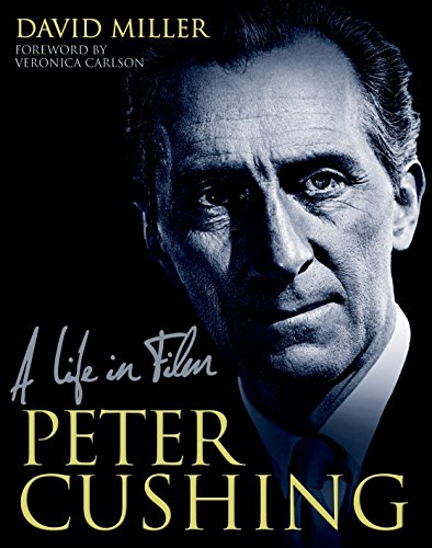 Peter Cushing: A Life in Film (9781781162743) by David Miller