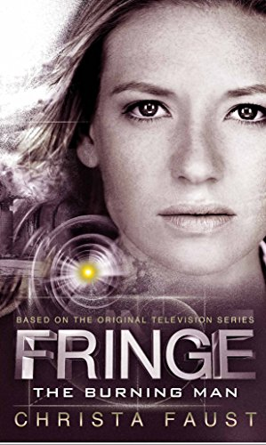 9781781163115: Fringe - The Burning Man (Novel #2)