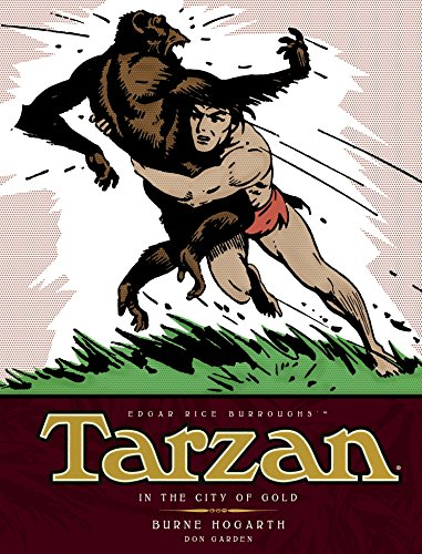 9781781163177: Tarzan - In The City of Gold (Vol. 1): The Complete Burne Hogarth Sundays and Dailies Library