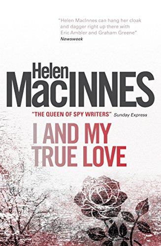 I and My True Love: Macinnes, Helen
