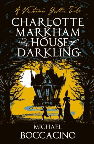 9781781164464: Charlotte Markham and the House of Darkling