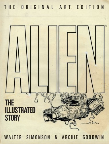 9781781166024: Alien - The Illustrated Story (Original Art SIGNED Edition)