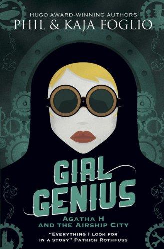 Girl Genius (Girl Genius 1): Foglio, Phil; Foglio, Kaja
