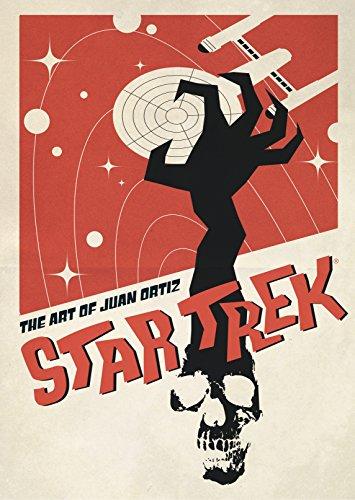 Star Trek: The Art of Juan Ortiz: Oritz, Juan and