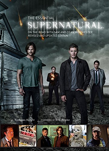 9781781166833: The Essential Supernatural: On the Road with Sam and Dean Winchester