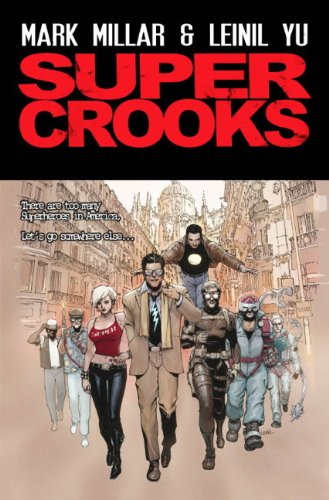 Super Crooks - Book One - The Heist: Book one (1781167028) by Miller, Mark