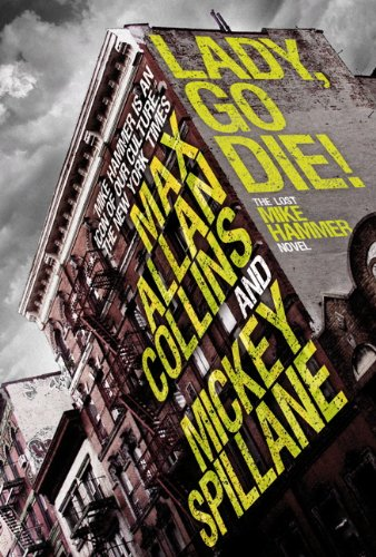 9781781167588: Lady, Go Die!. Mickey Spillane and Max Allan Collins
