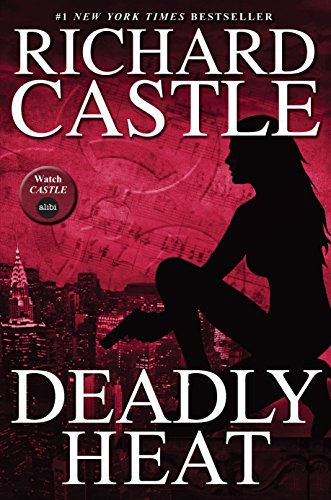 9781781167700: Nikki Heat: Deadly Heat (Castle) Bk. 5