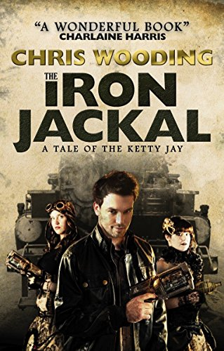 9781781167960: The Iron Jackal: A Tale of the Ketty Jay