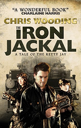 9781781167977: The Iron Jackal: A Tale of the Ketty Jay