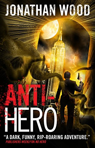 Anti-Hero (Arthur Wallace 3): Wood, Jonathan
