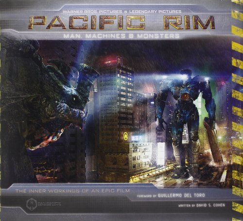 9781781168189: Pacific Rim: Man, Machines & Monsters: The Inner Workings of an Epic Film