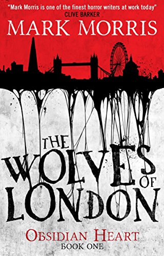 9781781168684: The Wolves of London: Obsidian Heart book 1