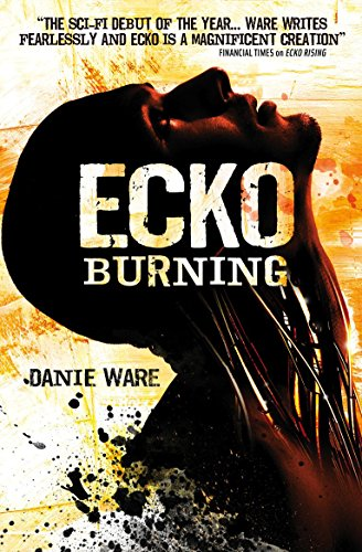 9781781169087: Ecko Burning (Ecko 2)