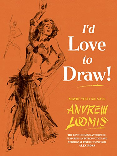 I'd Love to Draw!: Andrew Loomis