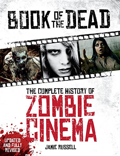 9781781169254: Book of the Dead: The Complete History of Zombie Cinema