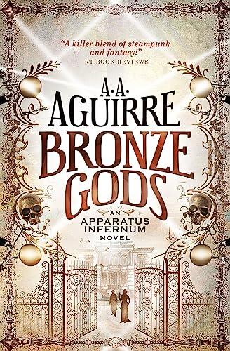 9781781169490: Bronze Gods: An Apparatus Infernum Novel