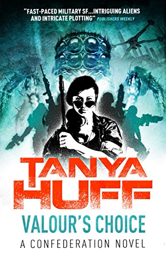 Valour's Choice: A Confederation Novel: Huff, Tanya