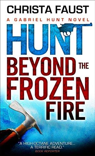 9781781169940: Gabriel Hunt - Hunt Beyond the Frozen Fire (Gabriel Hunt Adventures (Paperback))