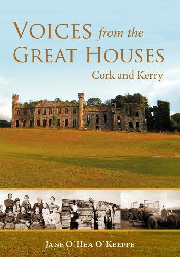 9781781171318: Voices From the Great Houses: Cork and Kerry