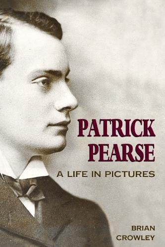 9781781171332: Patrick Pearse: A Life in Pictures