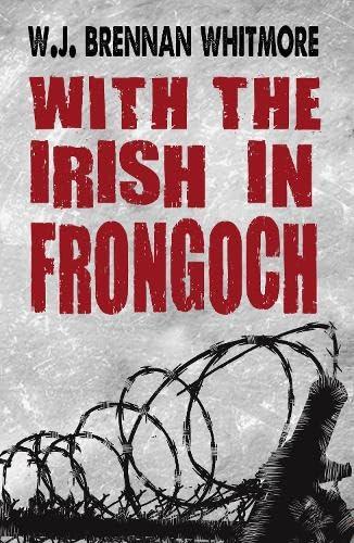 With the Irish in Frongoch: W. J. Brennan
