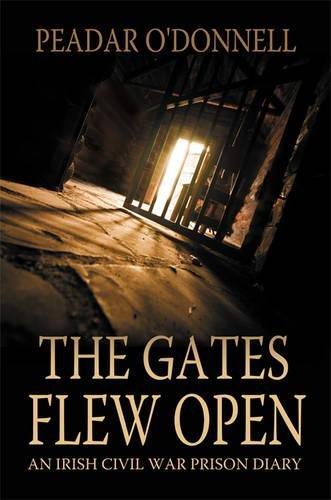9781781171691: The Gates Flew Open: An Irish Civil War Prison Diary