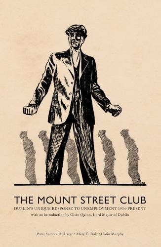 9781781171721: The Mount Street Club: Dublin's Unique Response to Unemployment