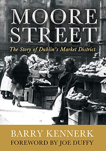 9781781171776: Moore Street: The Story of Dublin's Market District